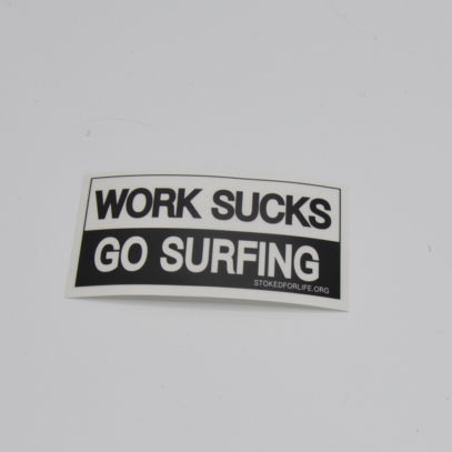 Sticker-Work Sucks Go Surfing